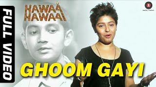 Ghoom Gayi Full Video ft. Sunidhi Chauhan | Hawaa Hawaai | Saqib Saleem | Partho Gupte
