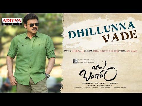 Dhillunna Vade Theme Song | Babu Bangaram Full Songs | Venkatesh, Nayanthara, Maruthi, Ghibran