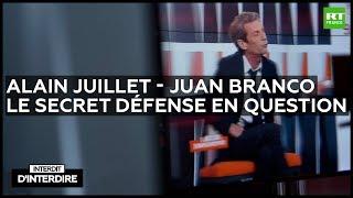 Interdit d'interdire - Alain Juillet et Juan Branco : le secret défense en question