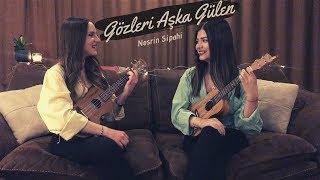 Gözleri Aşka Gülen - Ukulele Cover By Gülşah&Ezgi (Nesrin Sipahi) Video