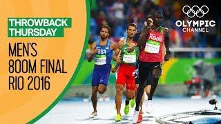 Men's 800m Final - Rio 2016 Replays   Throwback Thursday