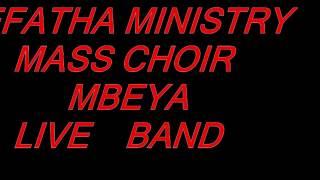 EFATHA MINISTRY MBEYA MASS CHOIR LIVE BAND