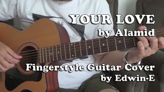 Your Love by Alamid - Fingerstyle Guitar Cover (Short Version)