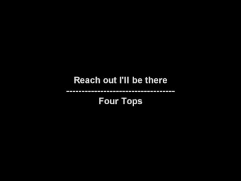 Reach out I'll be there - Four Tops - lyrics mp3