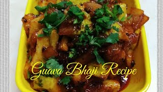 Guava sabji / Peruchi Bhaji / पेरूची आंबटगोड भाजी