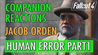 Companion Reactions, Human Error Part 1 Jacob Orden - Fallout 4