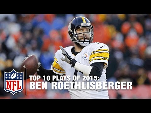Top 10 Ben Roethlisberger Plays of 2015 | NFL
