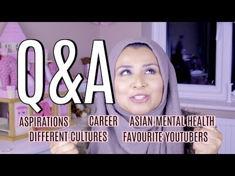 Q&A - Different Cultures, Career, Aspirations, Favourite YouTubers, Asian Mental Health