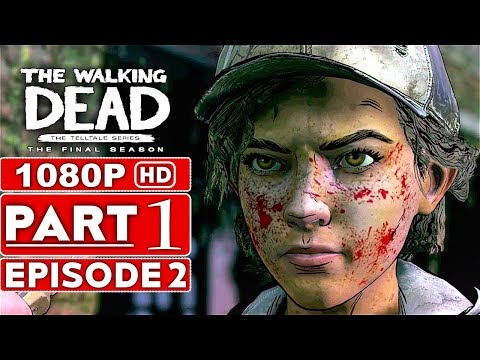 THE WALKING DEAD Game Season 4 EPISODE 2 Gameplay Walkthrough Part 1 - No Commentary