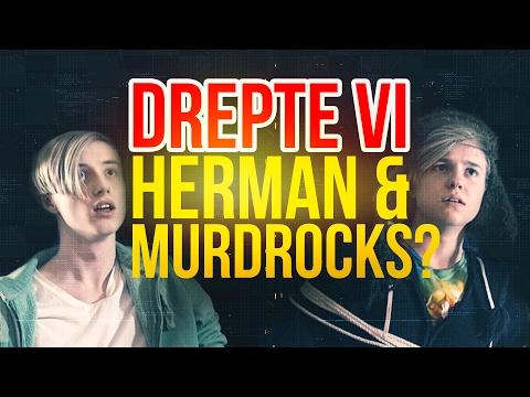 DREPTE VI HERMAN DAHL & MURDROCKS?