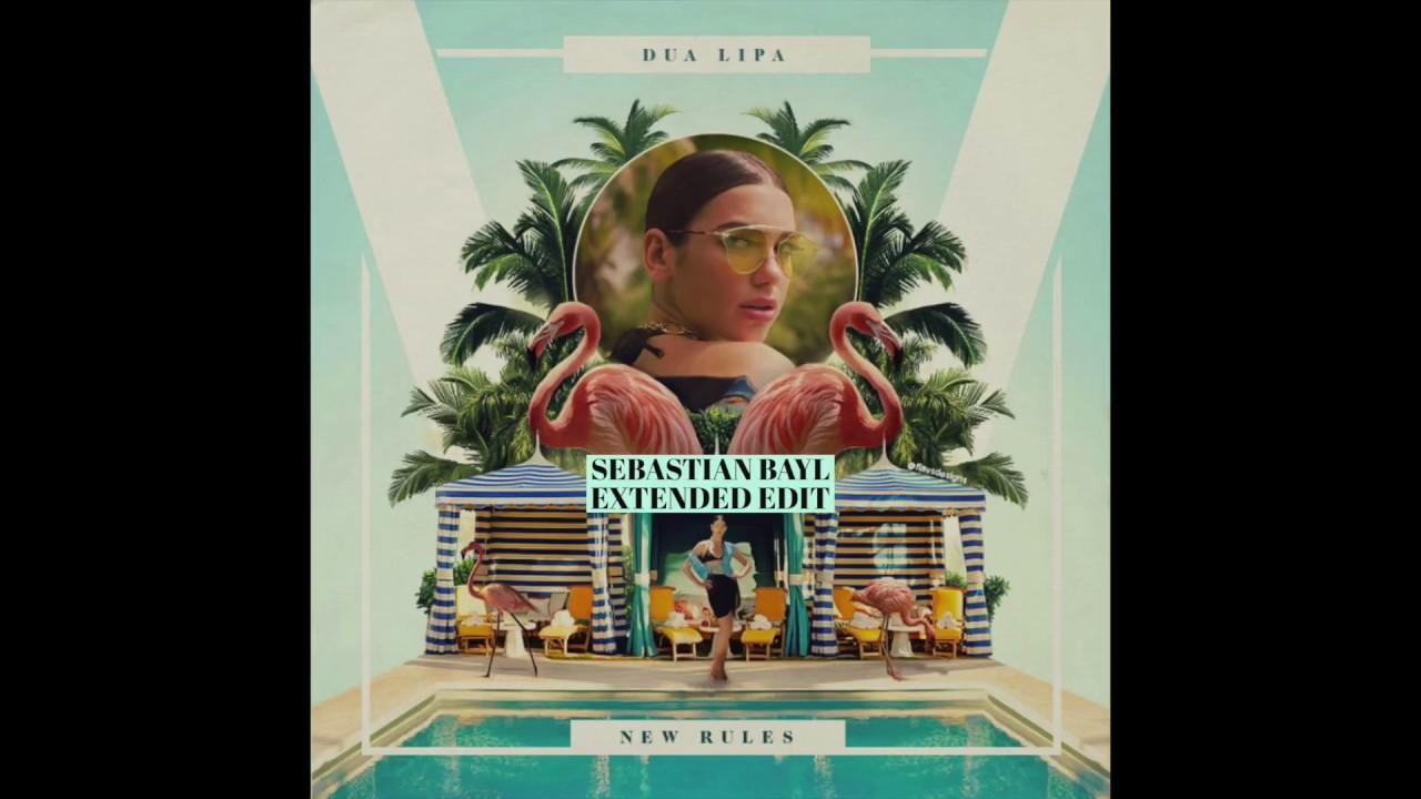 Dua Lipa - New Rules (Sebastian Bayl Extended Edit) - YouTube