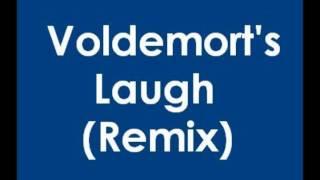 Voldemort's Laugh Remix (Eh he-he!)