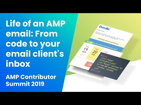 Life of an AMP email: From code to your email client's inbox  (AMP Contributor Summit '19)