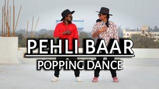 PEHLI BAAR || POPPING DANCE || MDX KHUSHU