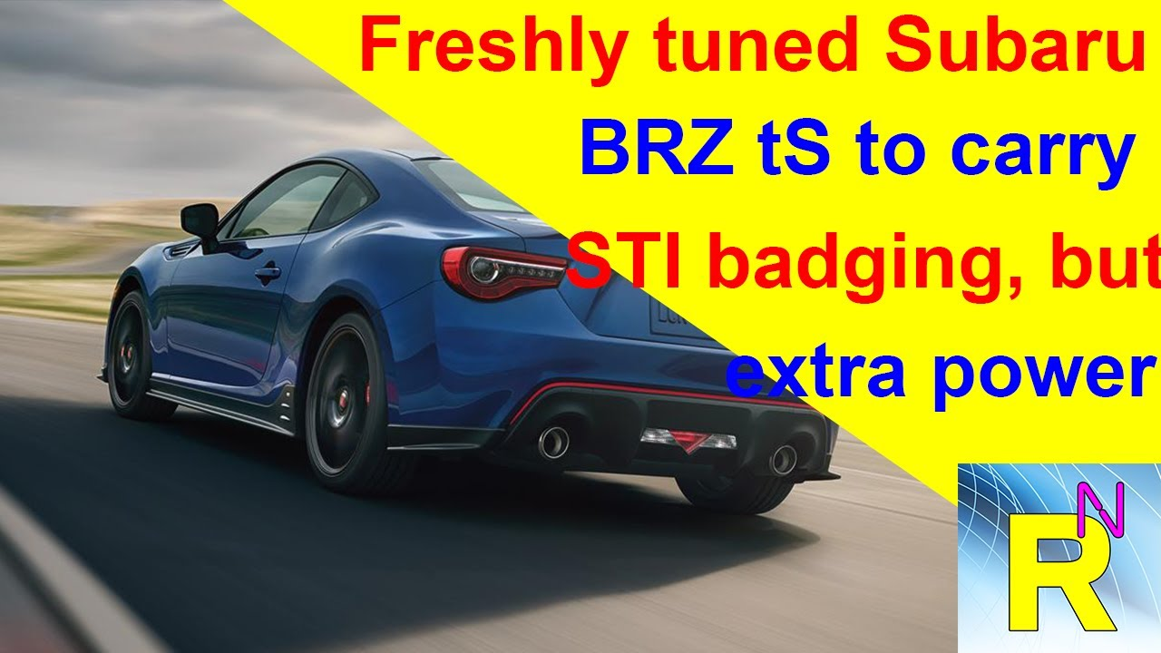Car review - Freshly Tuned Subaru BRZ tS To Carry STI ...