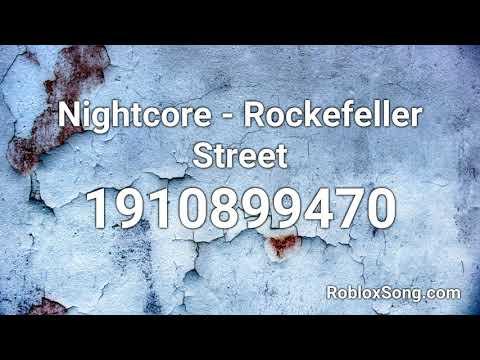 Nightcore Rockefeller Street Roblox Id Music Code Youtube