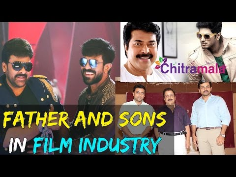 Father and Sons In South Indian Film Industry