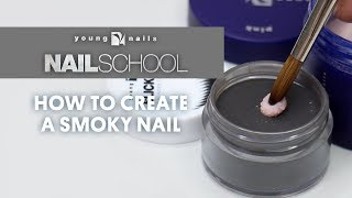 YN NAIL SCHOOL - HOW TO CREATE A SMOKY NAIL