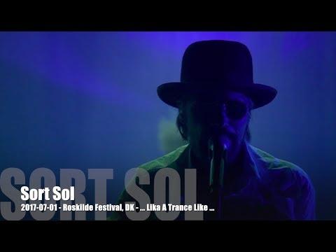 Sort Sol - 2017-07-01 - Roskilde Festival, DK - Like a Trance Like