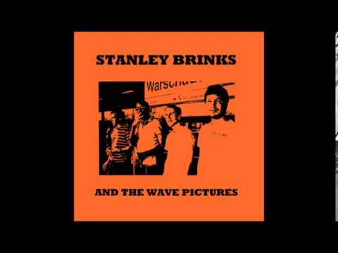 Stanley Brinks and The Wave Pictures - Keep your head high