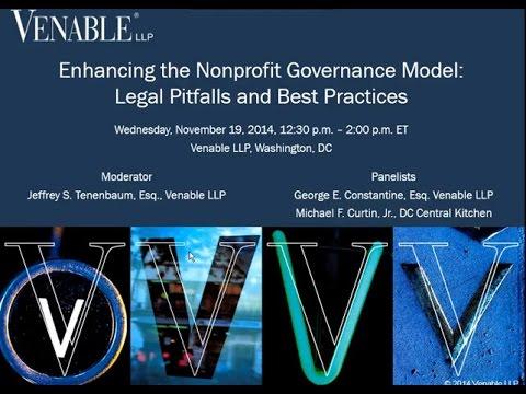 Enhancing the Nonprofit Governance Model: Legal Pitfalls and Best Practices – November 19, 2014