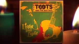 Toots and the Maytals - Light Your Light - See the Light