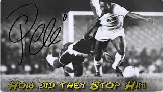 Pelé ● How Did They Stop Him