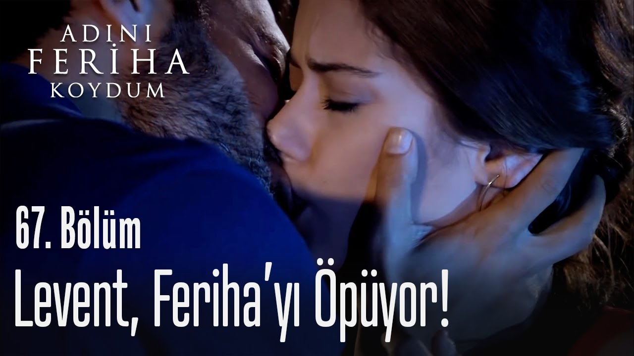 Download Levent, Feriha'yı öpüyor - Adını Feriha Koydum 67. Bölüm