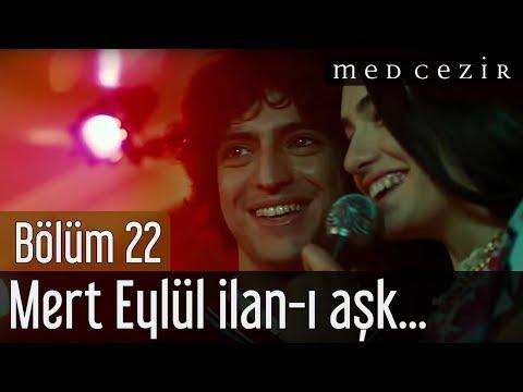 Medcezir 22.Bölüm Mert Eylül İlan-ı Aşk Sahnesi