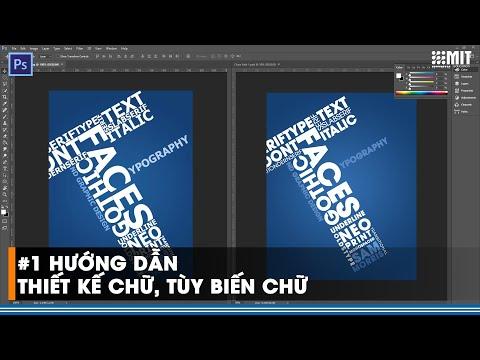 ✅#1 Hướng dẫn thiết kế chữ, tùy biến chữ │ Photoshop Căn Bản - Mit Education