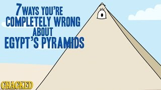 7 Ways You're Completely Wrong About Egypt's Pyramids
