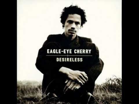 Desireless - Eagle Eye Cherry
