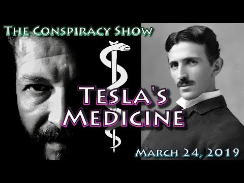 Tesla's Medicine & Healing Electrotherapy | TCS LIVESTREAM March 24