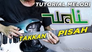 Video Tutorial Melodi (WALI - TAKKAN PISAH) Detail | Pinch Harmonic download MP3, 3GP, MP4, WEBM, AVI, FLV Mei 2018