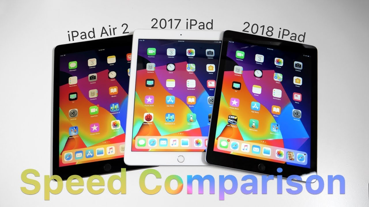 Ipad Air 2 Vs 2017 Ipad Vs 2018 Ipad Speed Comparison Youtube