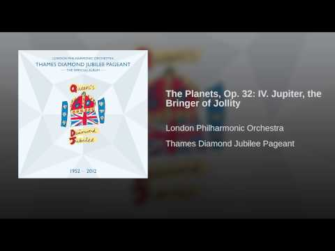 The Planets, Op. 32: IV. Jupiter, the Bringer of Jollity