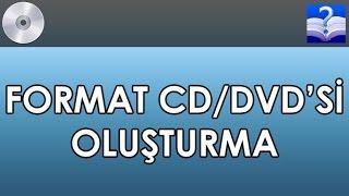 Format CD/DVD' si Oluşturma