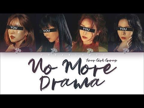 Your Girl Group 「No More Drama」[Original By MAMAMOO] (Color Coded Lyrics Han|Rom|Eng)
