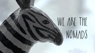 We Are The Nomads (Trailer)