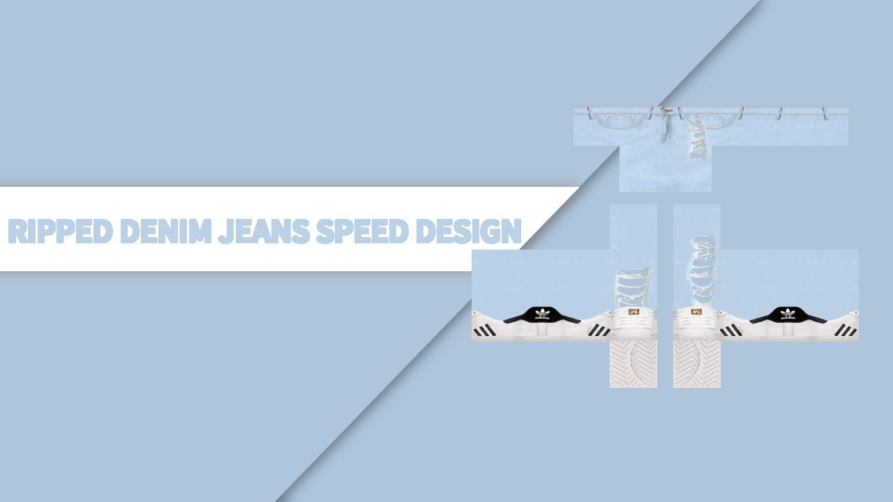 Roblox Ripped Jeans Template Light Denim Ripped Jeans Speed Design Roblox Spicygods Youtube