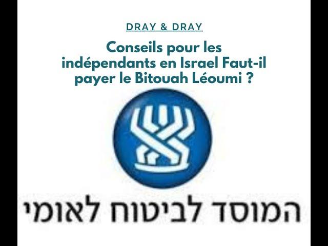 Dray & Dray - Conseils pour les indépendants en Israel. Faut-il payer le Bitouah Léoumi ?