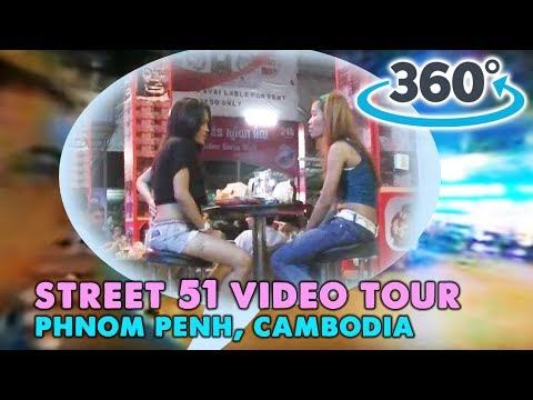 Street 51 Phnom Penh Night Life 360° Travel Video Tour - Heart Darkness, Sorya, Walkabout, Shanghai