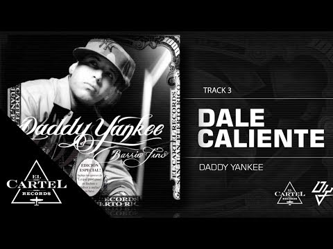 03. Dale caliente - Barrio Fino (Bonus Track Version) Daddy Yankee