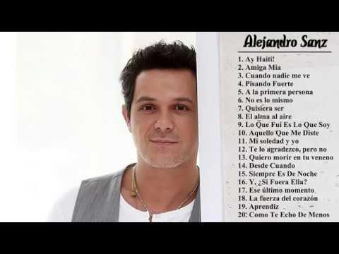 Las 25 Mejores Canciones de Alejandro Sanz Alejandro Sanz sus mejores éxitos