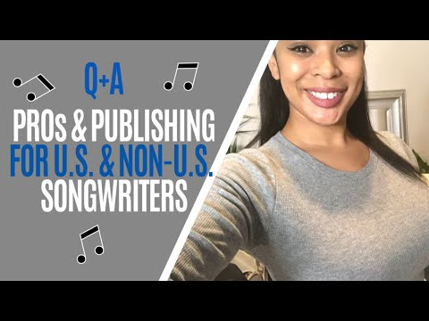 PERFORMING RIGHTS ORGANIZATIONS & PUBLISHING: U.S. & NON-U.S. SONGWRITERS