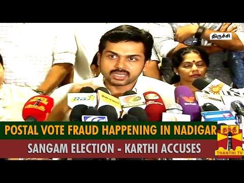 Postal Vote Fraud Happening In Nadigar Sangam Election - Actor Karthi Accuses