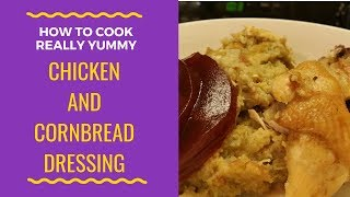 HOW TO MAKE CHICKEN AND DRESSING STEP BY STEP (HOLIDAY RECIPE #5)
