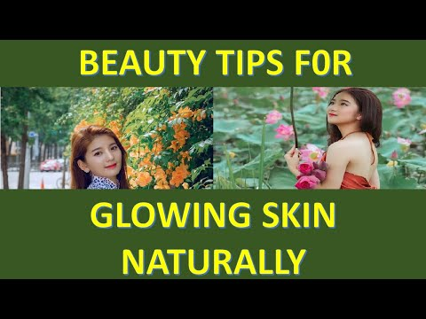 Beauty Tips For Glowing Skin Naturally Skin Care How To Get Glowing Skin Beauty Tips Part 1