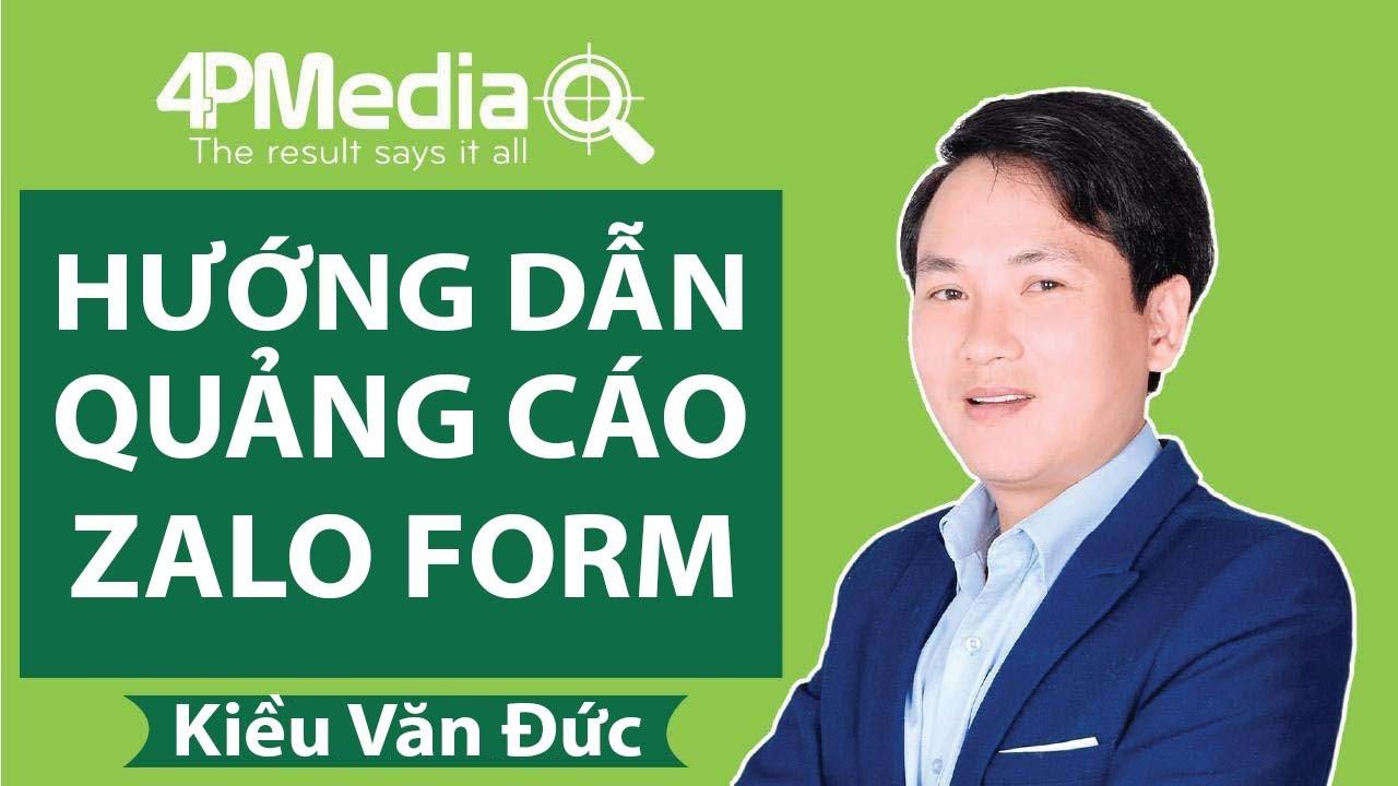 Hướng Dẫn Quảng Cáo Zalo Form | Zalo Marketing | Mẹo Quảng Cáo Zalo | Kiều Văn Đức | Đức 4P Media