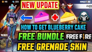 FREEFIRE NEW UPDATE - FREE PERFECT RHYTHM BUNDLE , FREE GRENADE SKIN , HOW TO GET BLUEBERRY CAKE ?